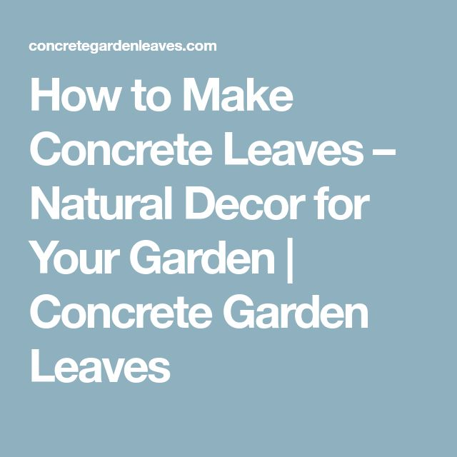 How to Make Concrete Leaves – Natural Decor for Your Garden | Concrete Garden Leaves