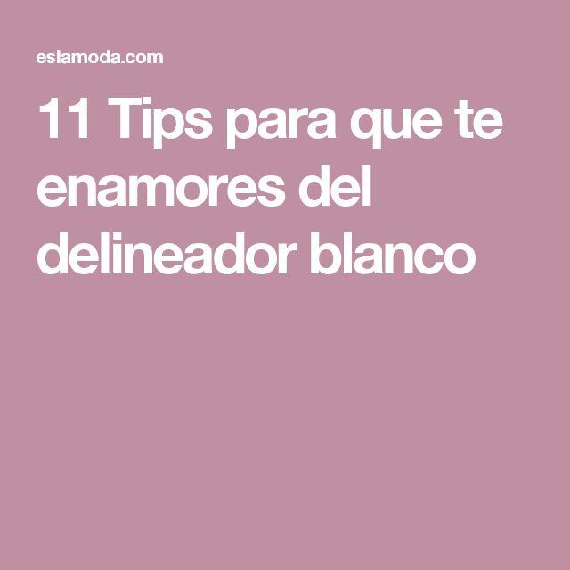 11 Tips para que te enamores del delineador blanco