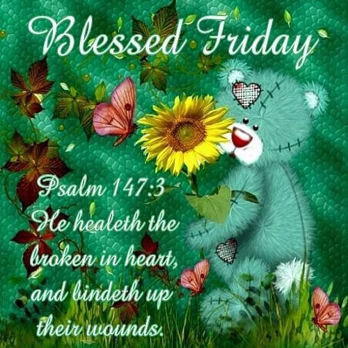 """Psalm 147:3 (1611 KJV !!!!) """" He healeth the broken in heart, and bindeth up their wounds."""""""
