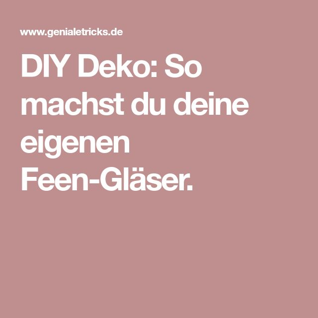 Schlafzimmer Deko So Machst Du Es Dir Gemütlich: Die Besten 25+ Feen Gläser Ideen Auf Pinterest