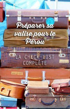 Comment préparer sa valise pour le Pérou? Voici notre liste complète de tout ce qu'il ne faut pas oublier avec quelques conseils pratiques.