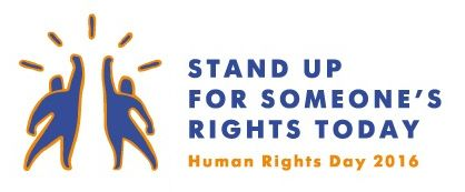"""Human Rights Day - """"Stand Up For Someone's Rights Today!"""" - 10 December, 2016 