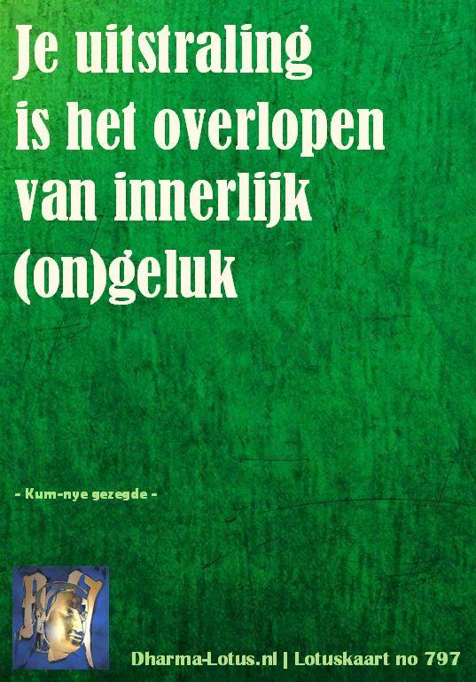 Een week lang gezegden vanuit de Kum-nye, een boeddhistische (nihilistische) stroming. Lotuskaart no: 797; http://www.dharma-lotus.nl/lotuskaarten.asp