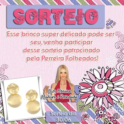 #O Blog Menina Madura e Prendada em parceria com a Parreira Folheados, Sortearão um lindo brinco.