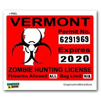 17 best images about zombie hunting permits on pinterest for Vermont fishing license