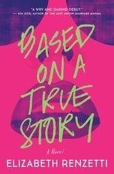 Based on a True Story by Elizabeth Renzetti #ReadMore #eBook #Kobo #Books