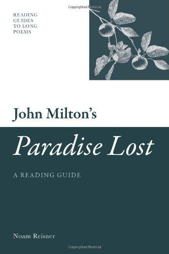 John Milton's 'Paradise Lost': A Reading Guide (Reading Guides to Long Poems EUP)