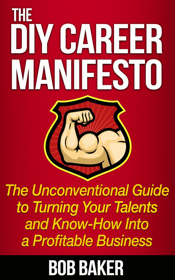 The DIY Career Manifesto: The Unconventional Guide to Turning Your Talents and Know-How Into a Profitable Business http://www.amazon.com/The-Career-Manifesto-Unconventional-ebook/dp/B00ES54K86/