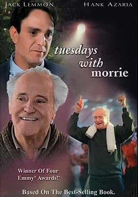 Tuesdays with Morrie (1999) When Mitch Albom (Hank Azaria) learns his beloved professor, Morrie Schwartz (Jack Lemmon), is dying with Lou Gehrig's Disease, he reconnects with his mentor and learns from him all over again -- but this time, they're studying life. Mitch might be a successful sports columnist and television host, but that doesn't mean he's aced his priorities. This made-for-television movie is based on the real-life Albom's best-selling book.