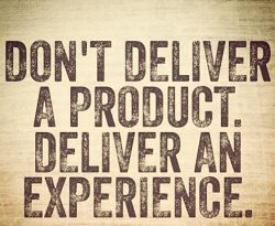 Deliver an experience to each customer.