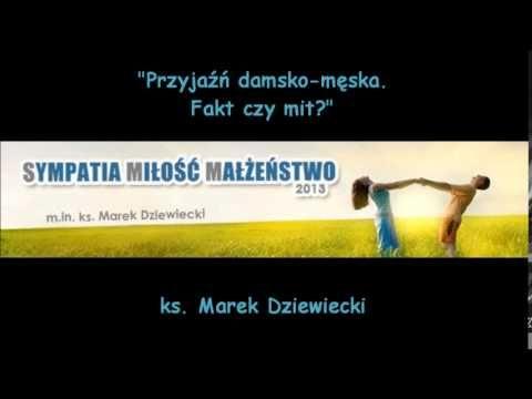 """""""Przyjaźń damsko-męska. Fakt czy mit?"""" - ks. Marek Dziewiecki (audio)"""