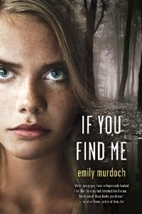 Amazon.com: If You Find Me (9781250021526): Emily Murdoch: Books