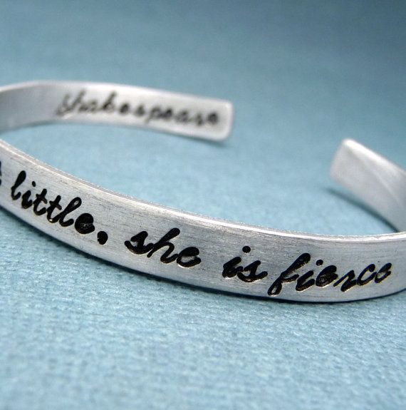 Shakespeare - Though She Be But Little She Is Fierce - A Double-Sided Hand Stamped Aluminum Bracelet