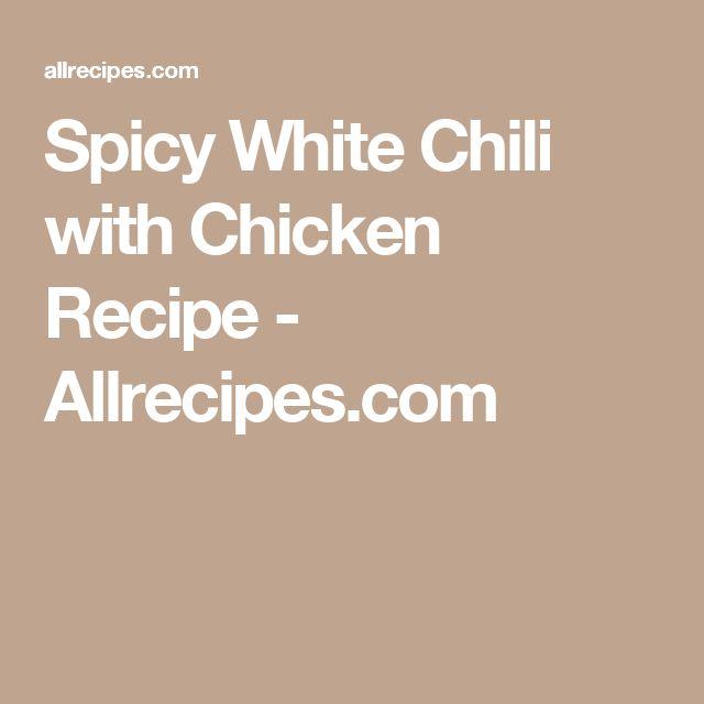 Spicy White Chili with Chicken Recipe - Allrecipes.com