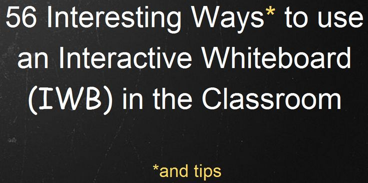 56 Interactive Whiteboard Resources and Tips!