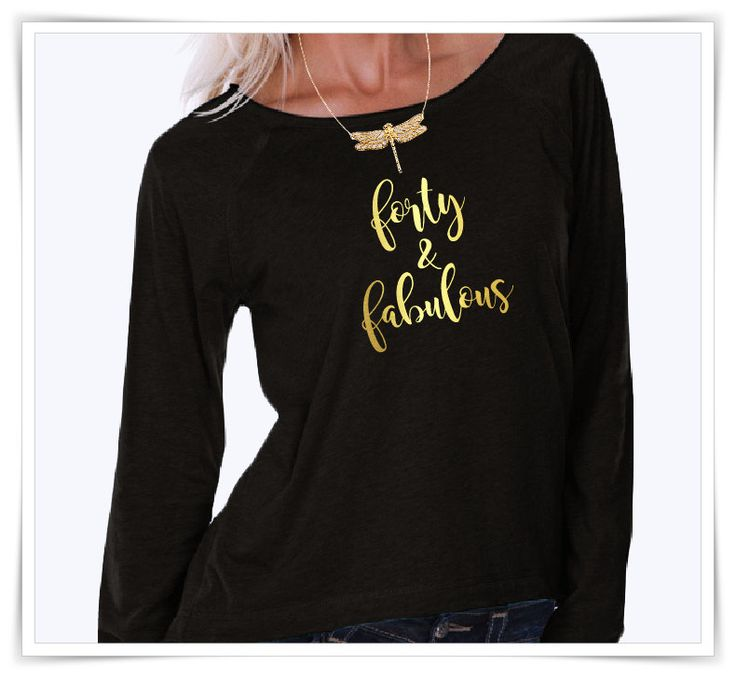FORTY and FABULOUS. 40th Birthday Shirt. 40 and Fabulous Shirt. Gifts for Women. 40th Birthday by AtanerBoutique on Etsy
