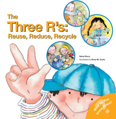Follow us to http://freecycleusa.com The Three R's: Reuse, Reduce, Recycle (What Do You Know About? Books)
