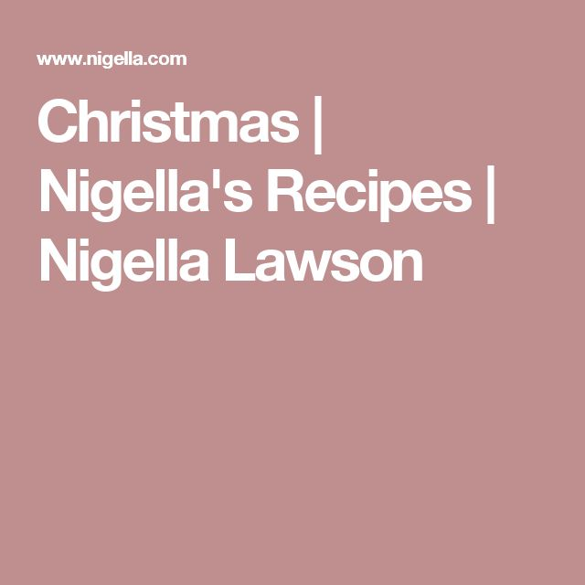 Christmas | Nigella's Recipes | Nigella Lawson