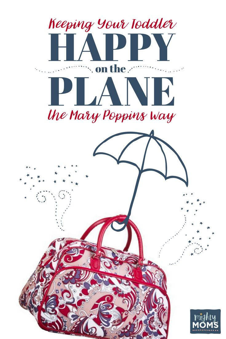 Keeping Your Toddler Happy on the Plane (The Mary Poppins Way) http://www.mightymoms.club/flying-with-a-toddler/?utm_campaign=coschedule&utm_source=pinterest&utm_medium=Mighty%20Moms&utm_content=Keeping%20Your%20Toddler%20Happy%20on%20the%20Plane%20%28The%20Mary%20Poppins%20Way%29