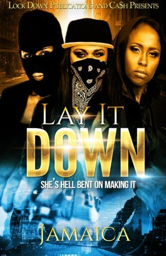 Lay It Down: She's Hell Bent On Making It (Volume 1):   Life got off to a rough start for CORONA aka Sweets but giving up is not in her DNA. Instead of relying on her beauty and sex appeal to make it out of the hood, she decides to go to college and make something of herself. But along the way Sweets gets caught up in the allure of her boyfriend's hustle and the fast money becomes addictive.  Bringing her two closest friends, DIMPLES and BLACK, into her newfound hustle, Sweets and her ...