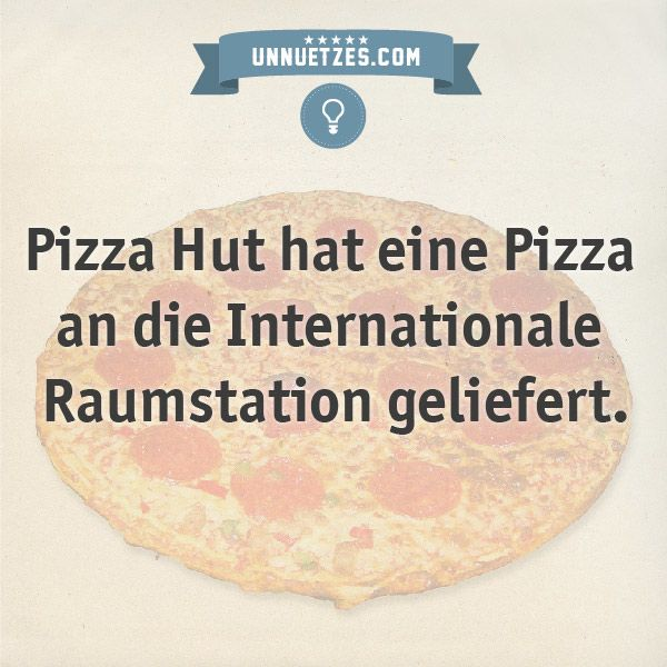 Wie das Ganze ablief, seht ihr hier: http://www.unnuetzes.com/wissen/11352/pizza-hut/