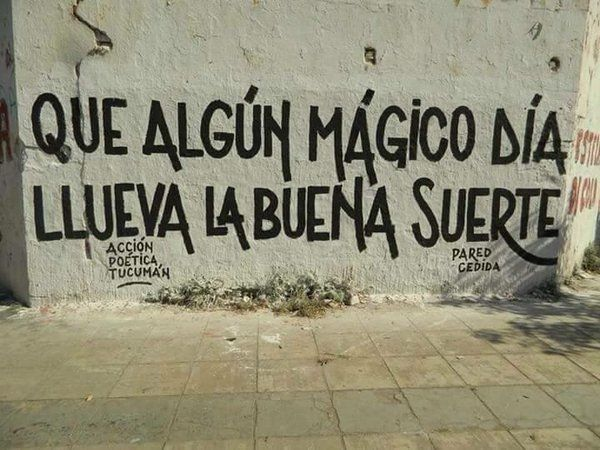 Que algún mágico día llueva la buena suerte #Acción Poética Tucumán #accionpoetica