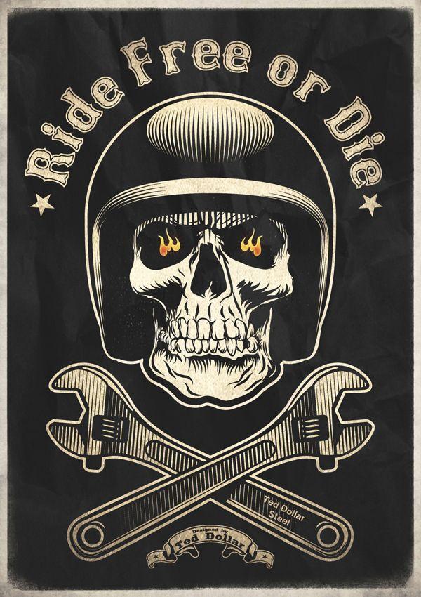 Ride Free or Die by Ted Dollar                                                                                                                                                                                 Plus