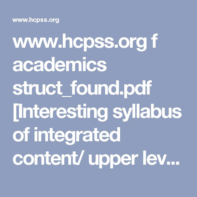 www.hcpss.org f academics struct_found.pdf  [Interesting syllabus of integrated content/ upper level source]