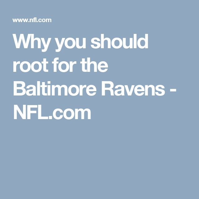 Why you should root for the Baltimore Ravens - NFL.com