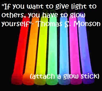 Glow sticks with quote from President Monson
