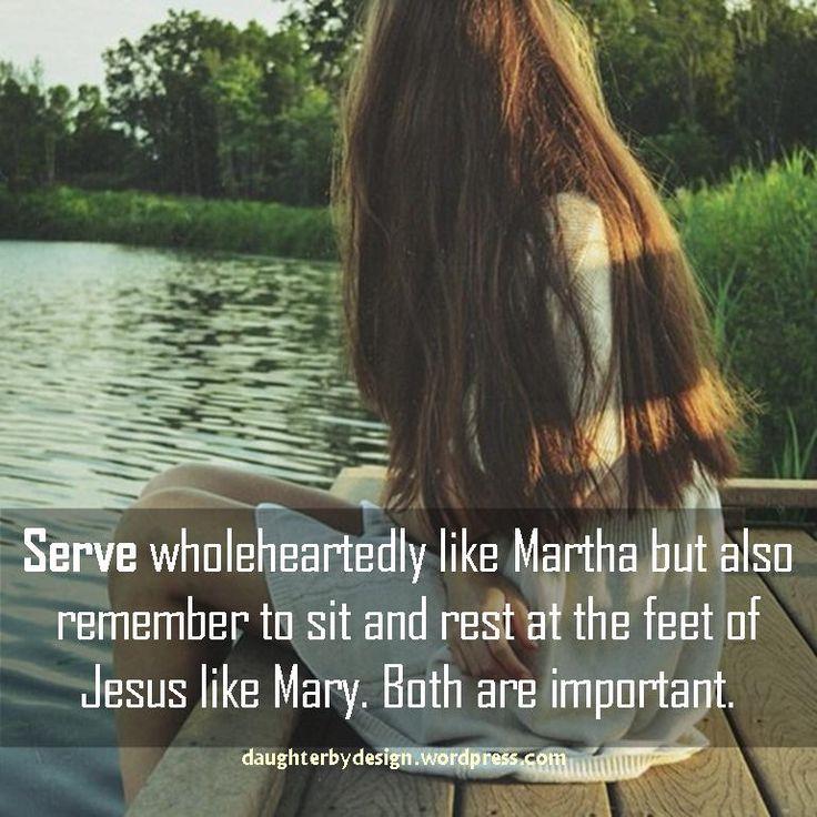 Serve like Martha, rest like Mary.