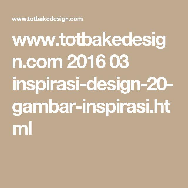 www.totbakedesign.com 2016 03 inspirasi-design-20-gambar-inspirasi.html