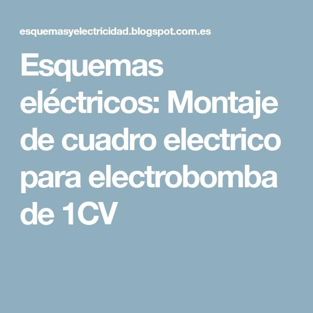 Esquemas eléctricos: Montaje de cuadro electrico para electrobomba de 1CV