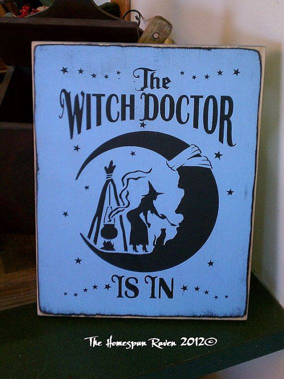 Witch Doctor is In Handpainted Primitive WICCA Wood SIgn Halloween Fall NEW RELEASE 2012. $24.00, via Etsy.