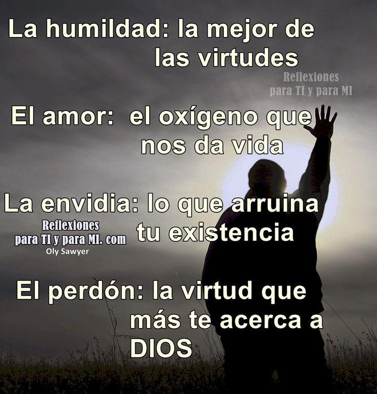 Reflexiones para TI y para MÍ: * LA HUMILDAD, EL AMOR, LA ENVIDIA ...