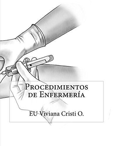 Procedimientos de Enfermería (Spanish Edition) by Viviana... https://www.amazon.com/dp/148255044X/ref=cm_sw_r_pi_dp_ha3NxbP2DK33X
