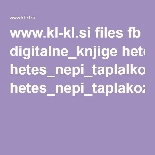 www.kl-kl.si files fb digitalne_knjige hetes_nepi_taplalkozasa hetes_nepi_taplakozasa.pdf