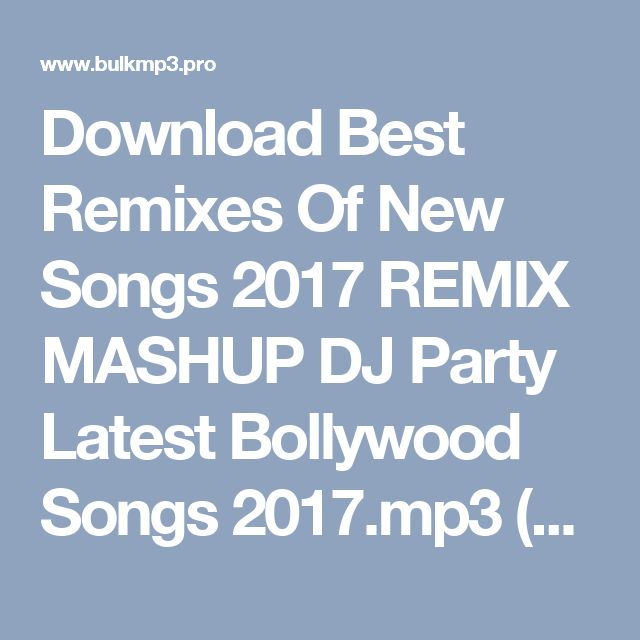 Download Best Remixes Of New Songs 2017 REMIX MASHUP DJ Party Latest Bollywood