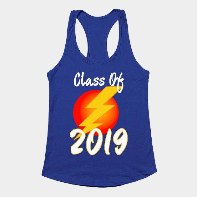 Class of 2019 Graduation Lightning Bolt – Class Of 2019 – Tank Top . #classof… – Women Tank Tops | Women Fashion | lisaliza@Teepublic
