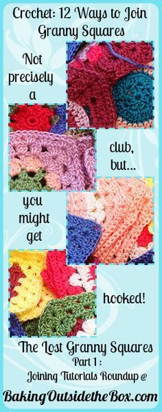 Baking Outside the Box: pt 1 'The Lost Granny Squares' , joining tutorial roundup.