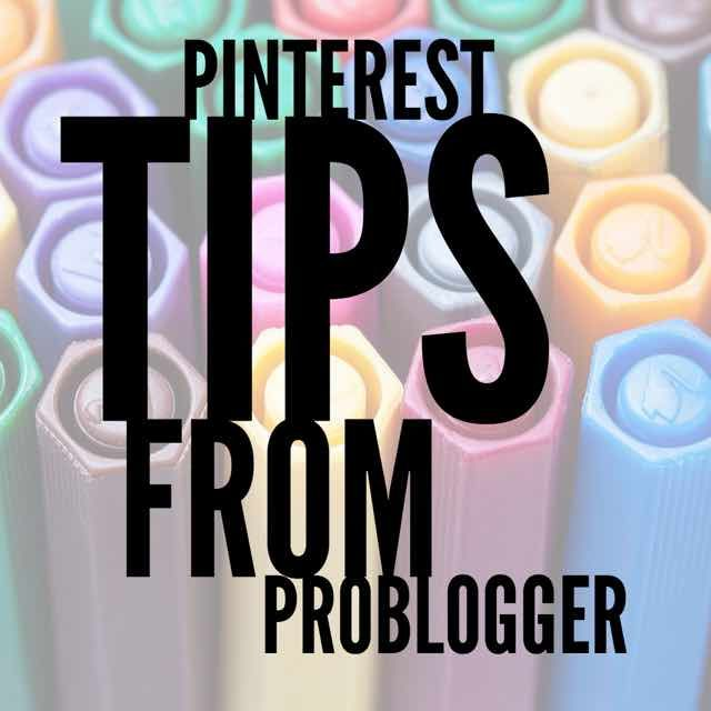 Vanessa Smith shares her favourite Pinterest Tips from ProBlogger