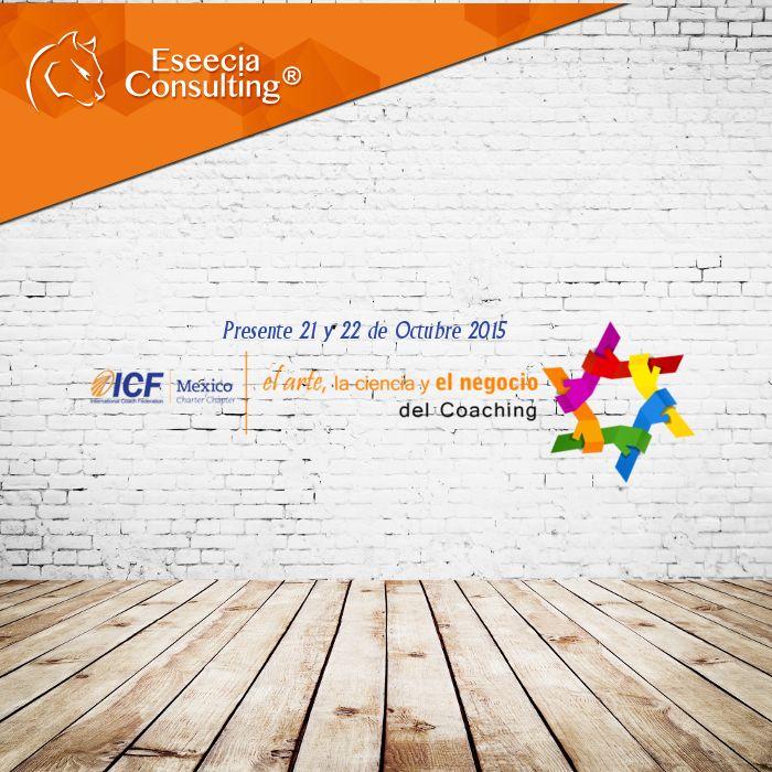 Eseecia Consulting presente en el Congreso de #CoachingICF éste 21 y 22 de Octubre. #CDMX ¡Te esperamos!