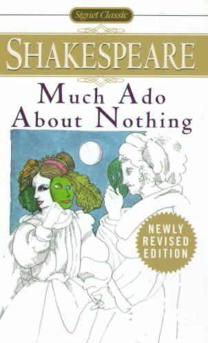 Much Ado About Nothing: With New and Updated Critical Essays and a Revised Bibliography (Signet Classic Shakespeare)