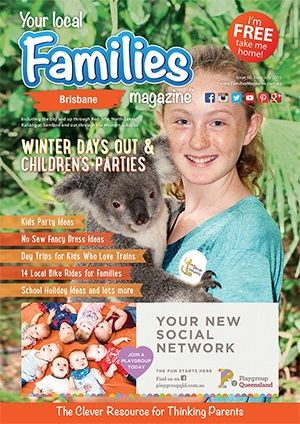 Issue 16 - #Families #Magazine #Brisbane. #Winter Days Out & #Childrens #Parties issue.