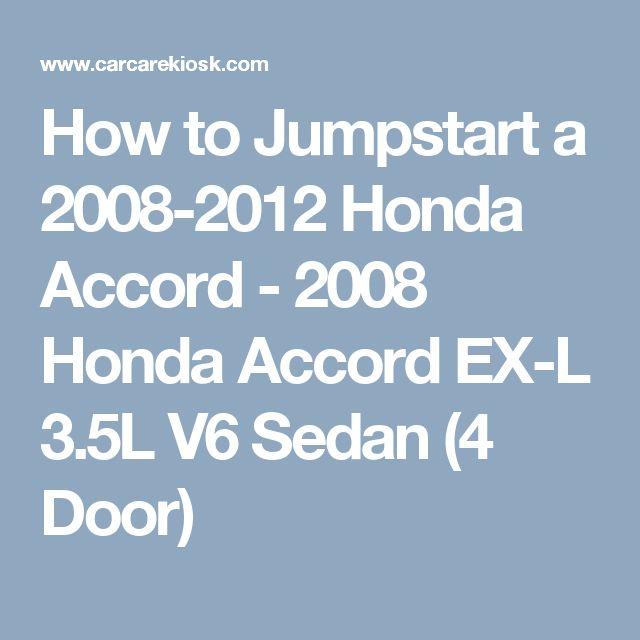 How to Jumpstart a 2008-2012 Honda Accord - 2008 Honda Accord EX-L 3.5L V6 Sedan (4 Door)