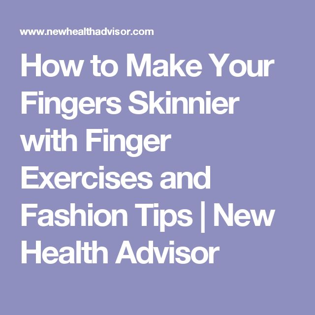 How to Make Your Fingers Skinnier with Finger Exercises and Fashion Tips | New Health Advisor