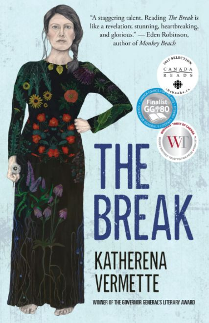 The Break by Katherina Vermette...When Stella, a young Métis mother, looks out her window one evening and spots someone in trouble on the Break ― a barren field on an isolated strip of land outside her house ― she calls the police to alert them to a possible crime.