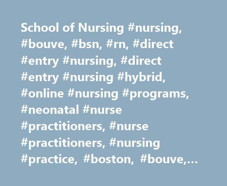 School of Nursing #nursing, #bouve, #bsn, #rn, #direct #entry #nursing, #direct #entry #nursing #hybrid, #online #nursing #programs, #neonatal #nurse #practitioners, #nurse #practitioners, #nursing #practice, #boston, #bouve, #northeastern http://hosting.remmont.com/school-of-nursing-nursing-bouve-bsn-rn-direct-entry-nursing-direct-entry-nursing-hybrid-online-nursing-programs-neonatal-nurse-practitioners-nurse-practitioners-nursing-p/  # Undergraduate Programs BSN Nursing Accelerated…