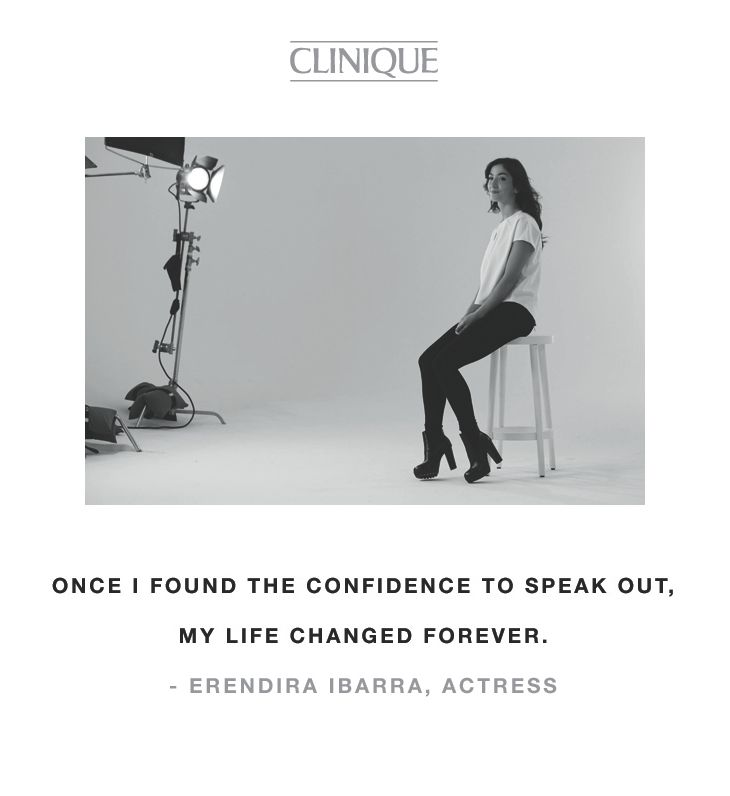 """Once I found the confidence to speak out, my life changed forever."" -Erendira Ibarra, actress"