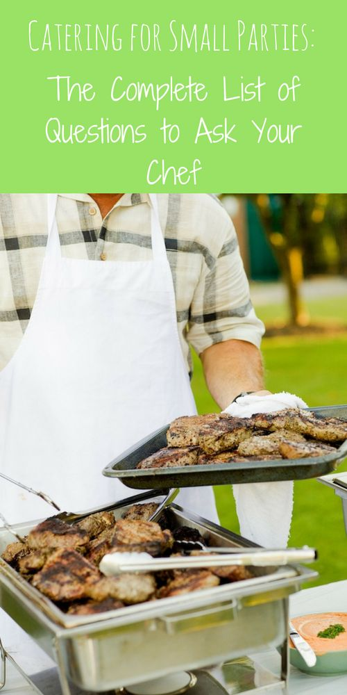 Catering for Small Parties: The Complete List of Questions to Ask Your Chef